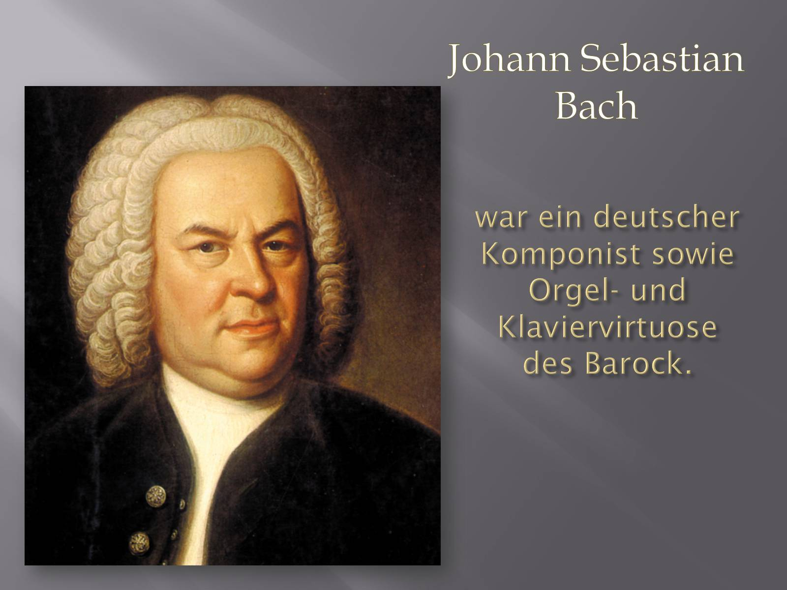 a biography of johann sebastian bach a german composer Johann sebastian bach (march 31, 1685 – july 28, 1750) was a virtuoso german composer, organist, violinist, violist, harpsichordist from the baroque period.