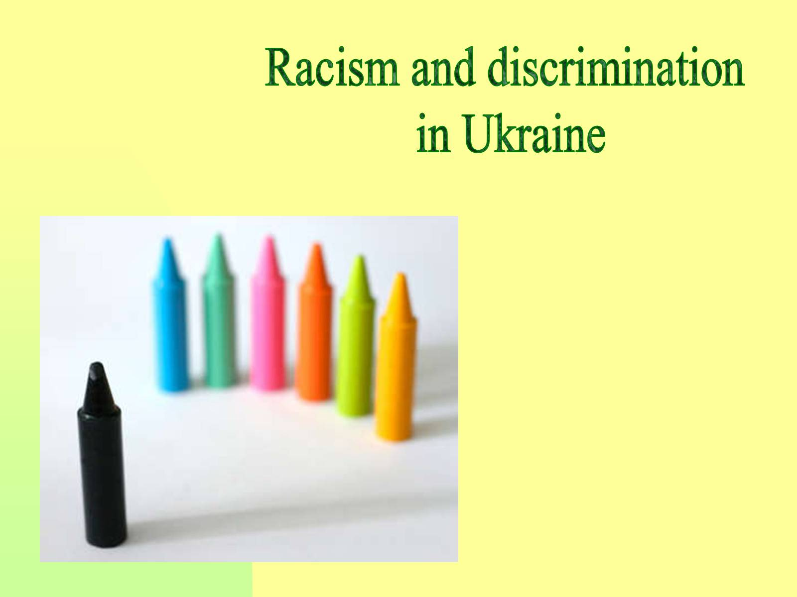 Презентація на тему «Racism and discrimination in Ukraine»