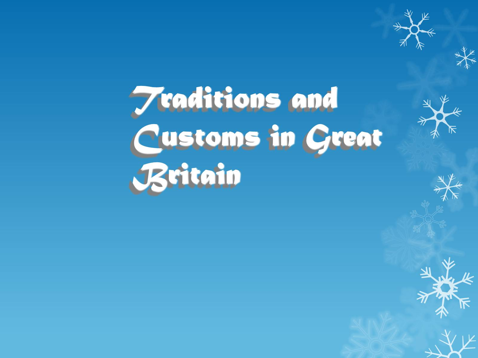 Презентація на тему «Traditions and Customs in Great Britain»