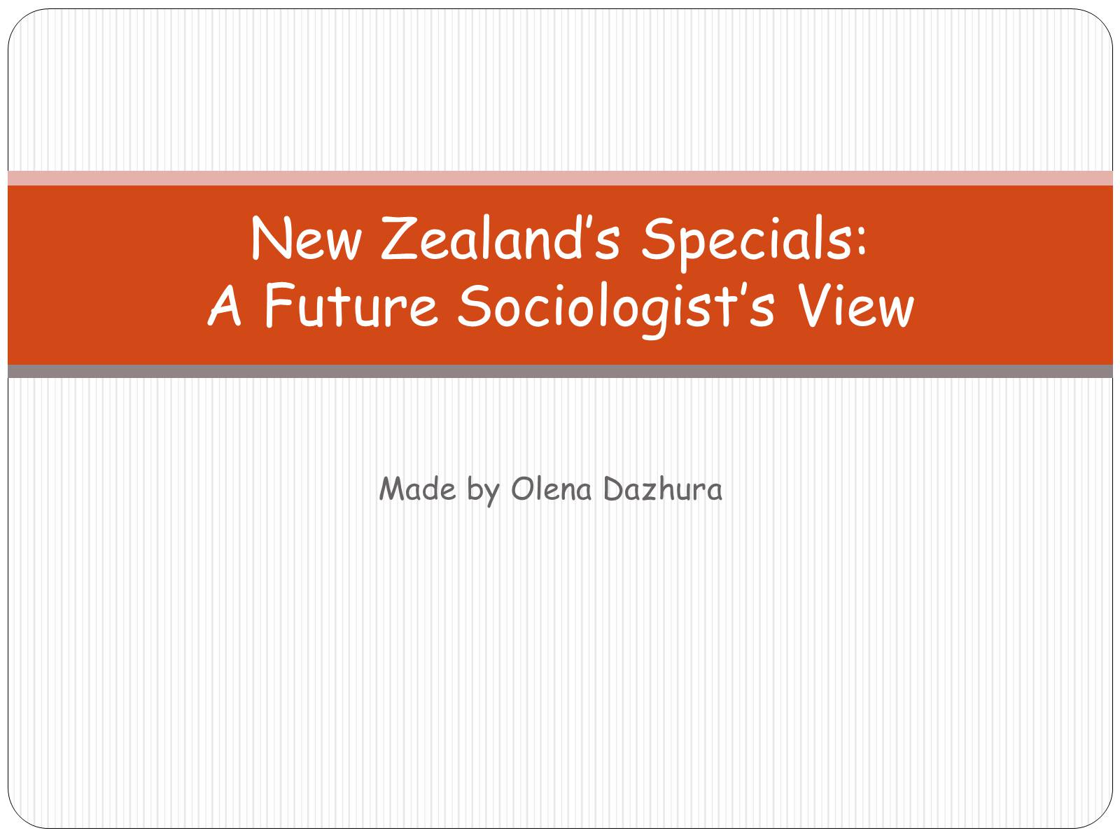 Презентація на тему «New Zealand's Specials: A Future Sociologist's View»