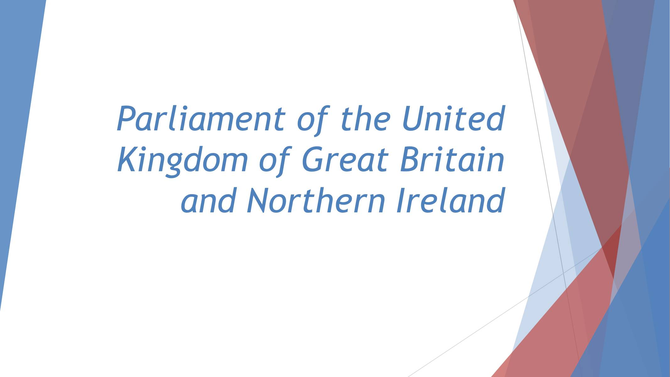 Презентація на тему «Parliament of the United Kingdom of Great Britain and Northern Ireland» - Слайд #1