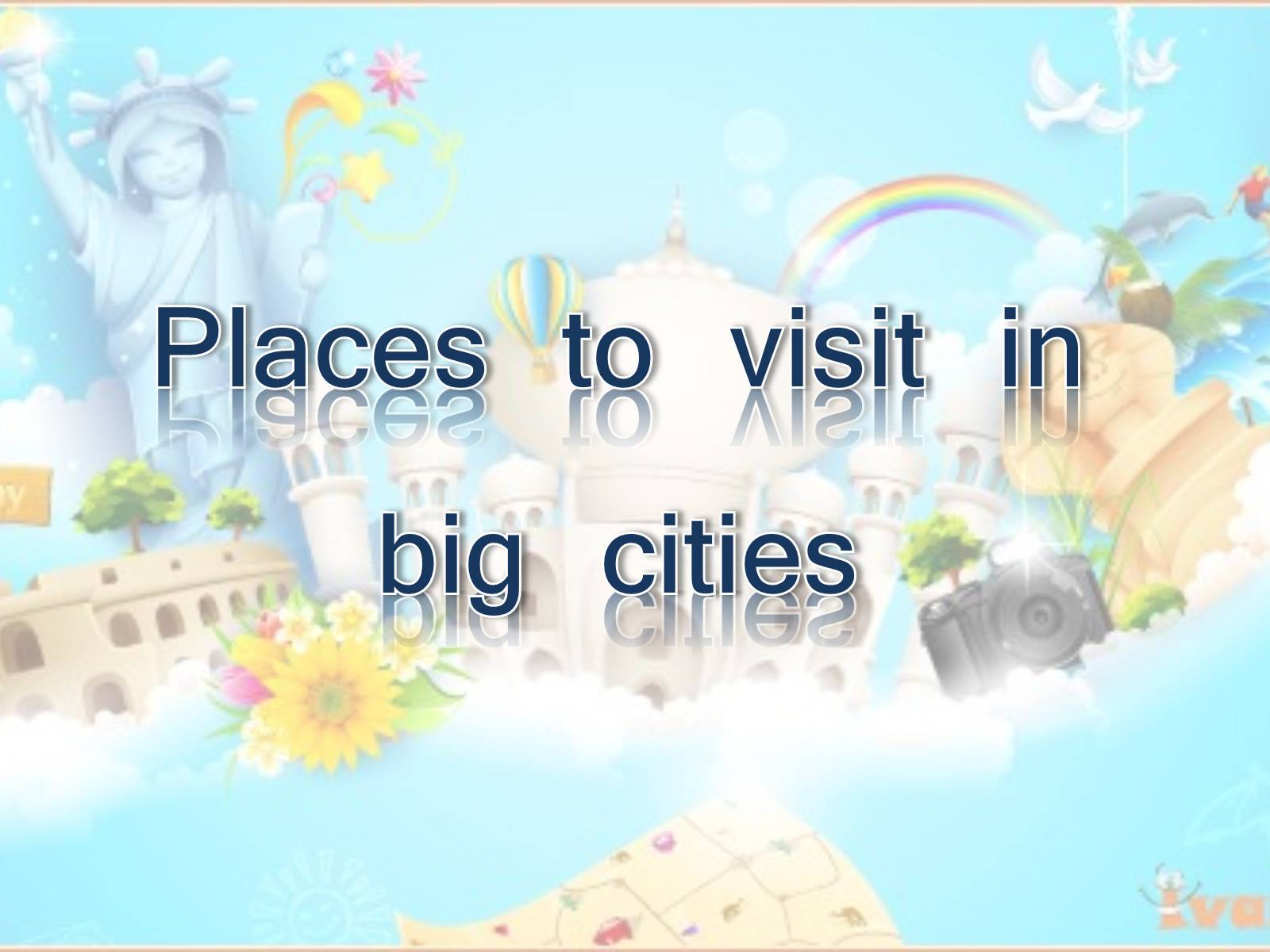Презентація на тему «Places to visit in big citie»