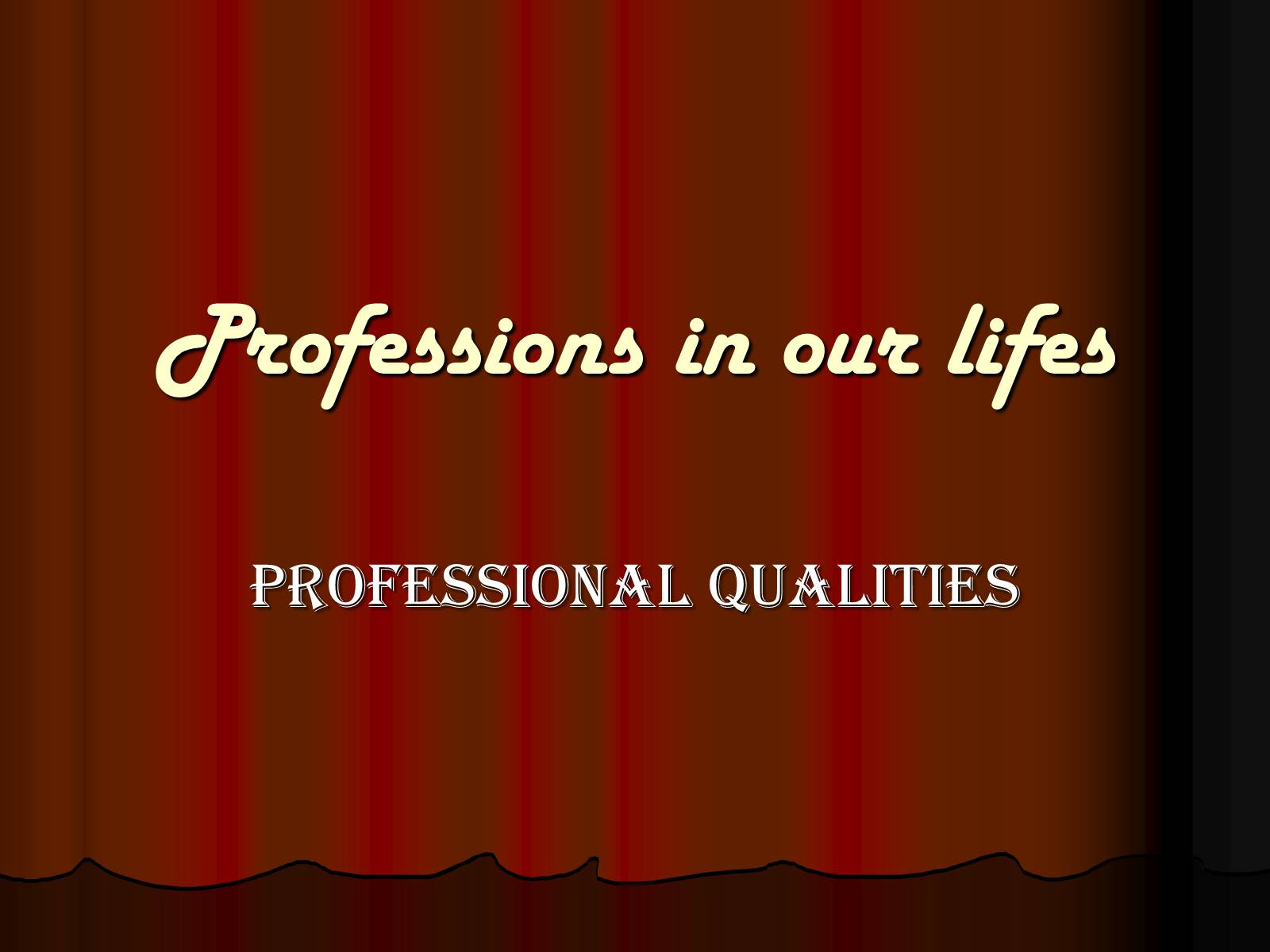 Презентація на тему «Professions in our lifes»