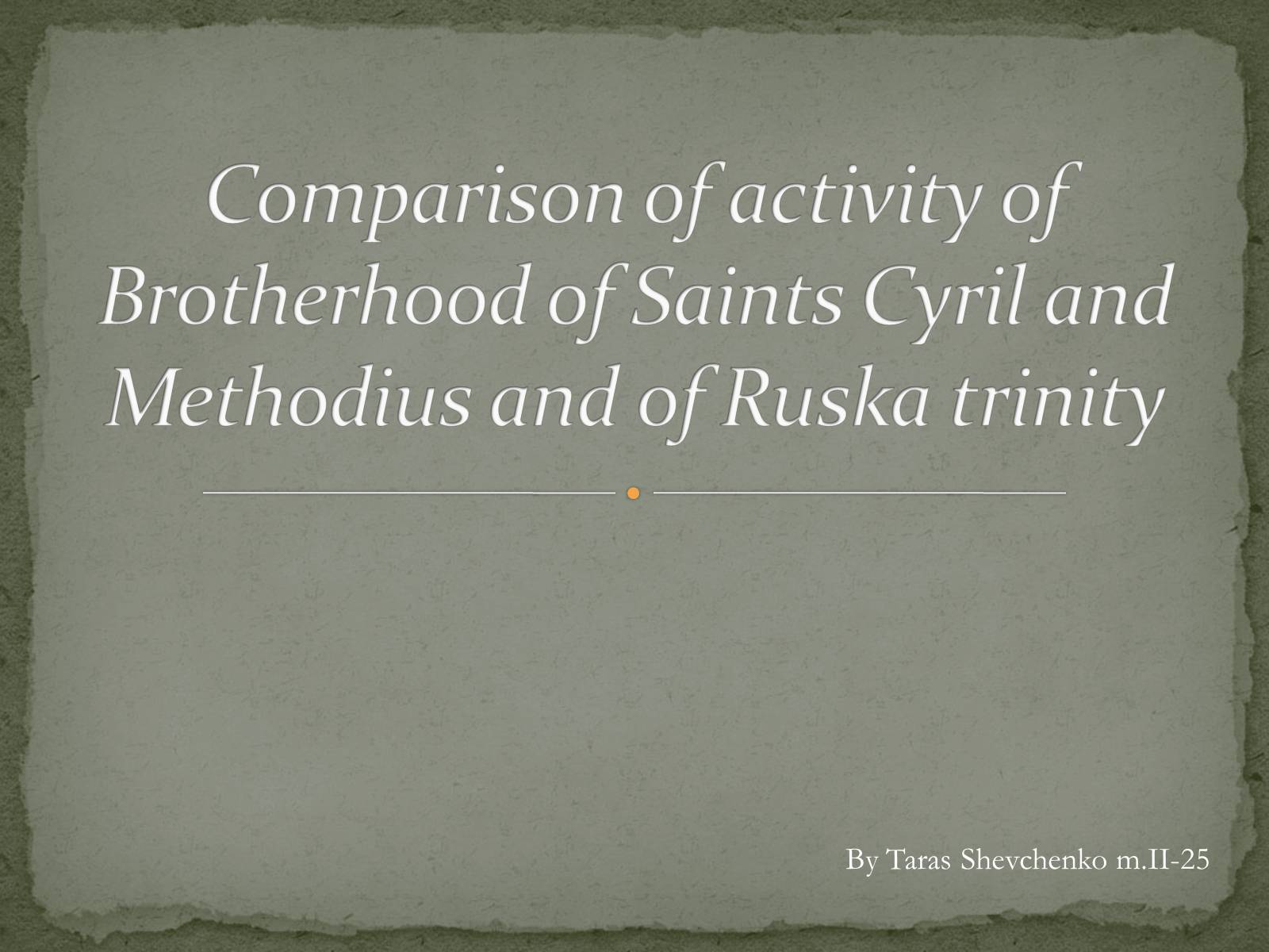 Презентація на тему «Comparison of activity of Brotherhood of Saints Cyril»