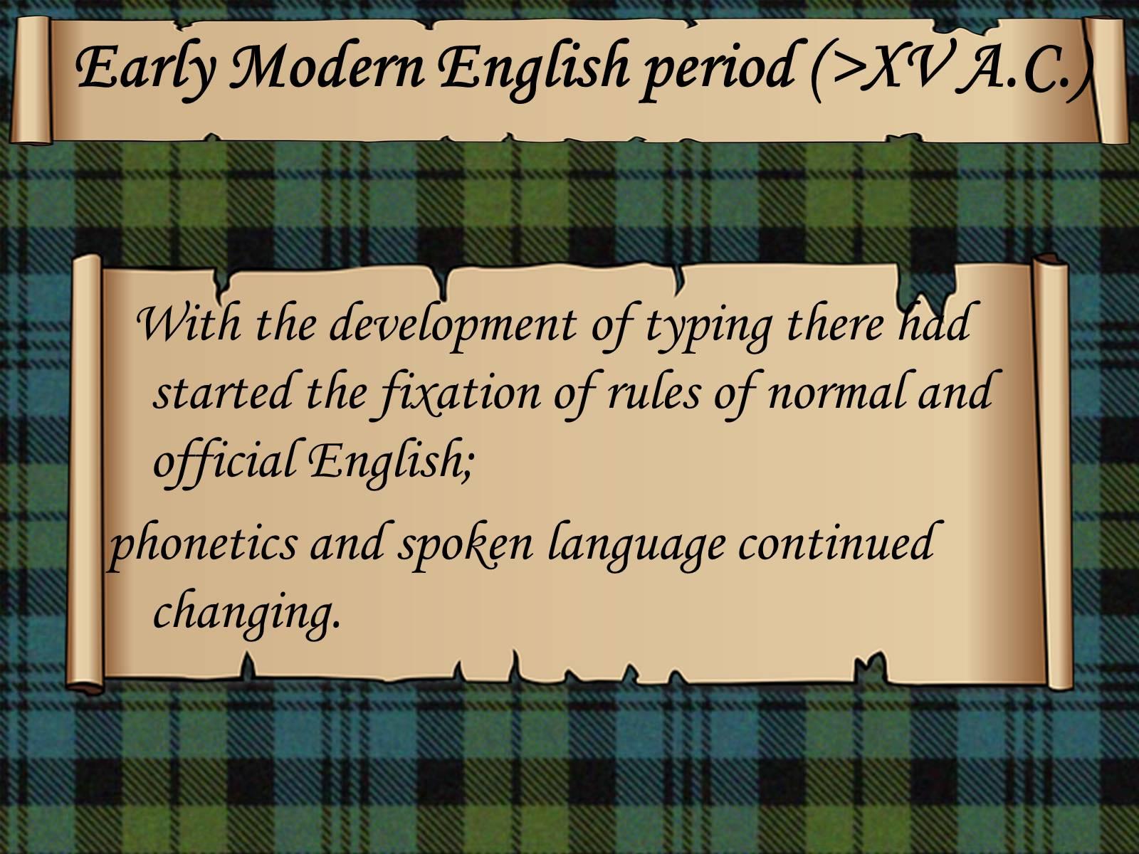 early modern english English language series on the english language: topics english language english-speaking world english as a second language history of english high level topics.