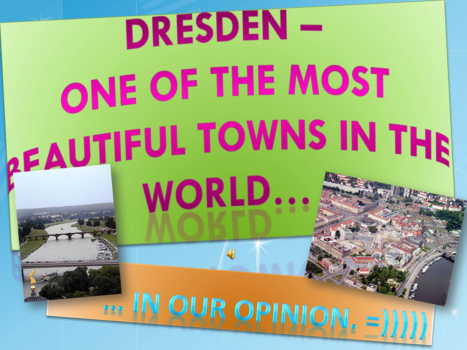 Презентація на тему «Dresden – one of the most beautiful towns in the world…»
