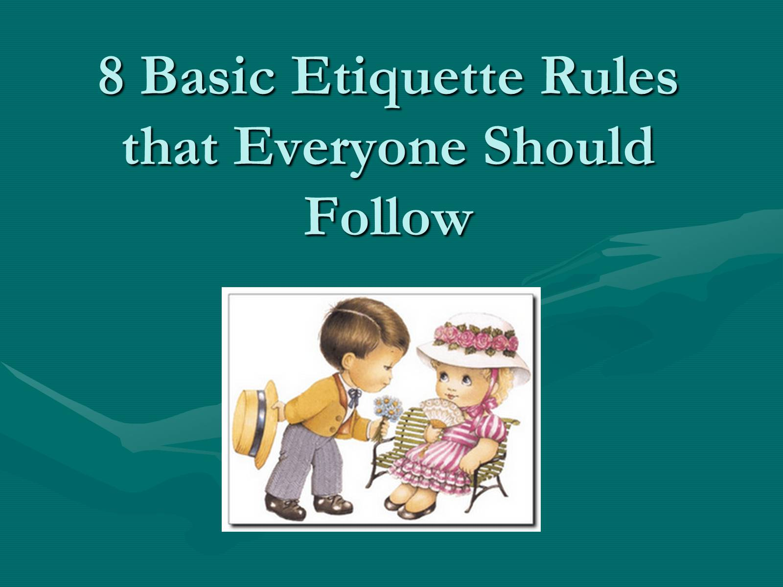 Презентація на тему «8 Basic Etiquette Rules that Everyone Should Follow» - Слайд #1