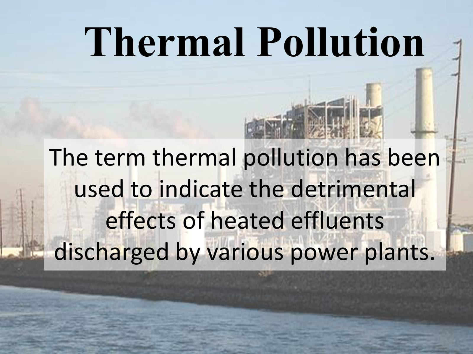the importance of the issue of thermal pollution Fragmentation of habitats is an important threat to biodiversity while global pollution is becoming a major issue.
