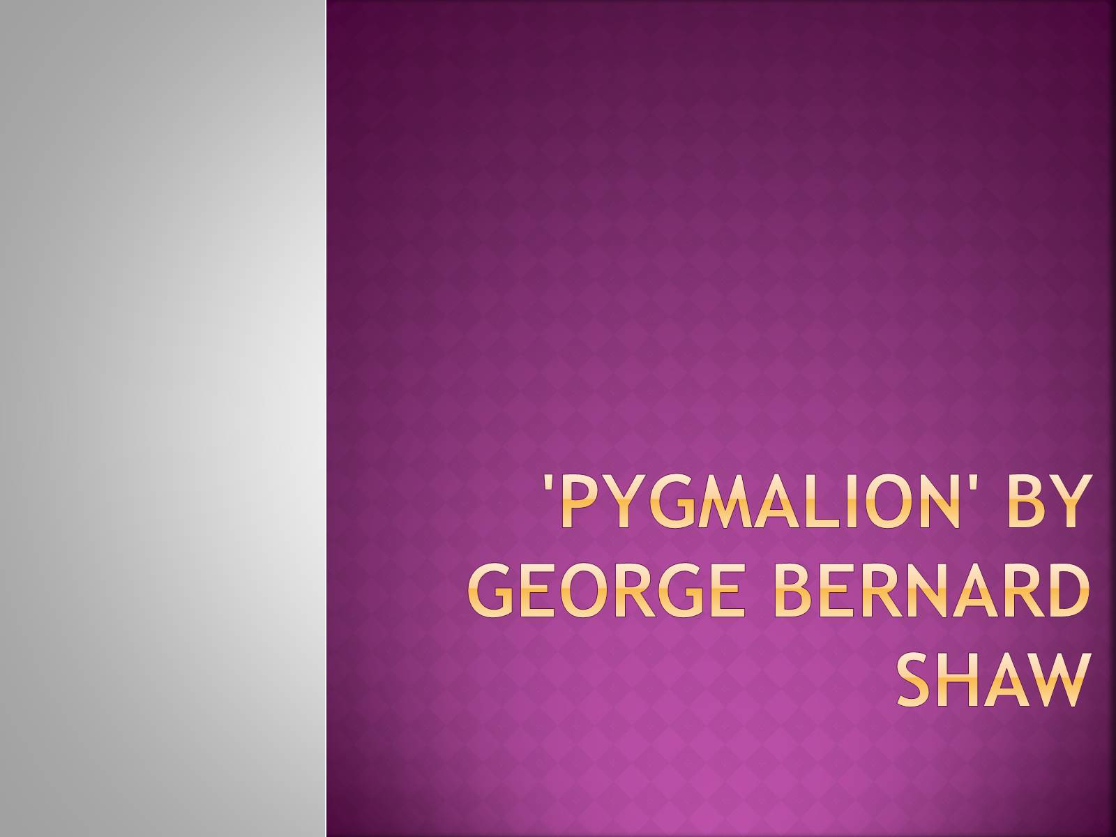 pygmalion george shaw essay - pygmalion and educating rita: language and identity this essay is based on the reading of two literary plays, george bernard shaw's pygmalion and willy russell's educating rita language and identity are two expressions that need to be explained.