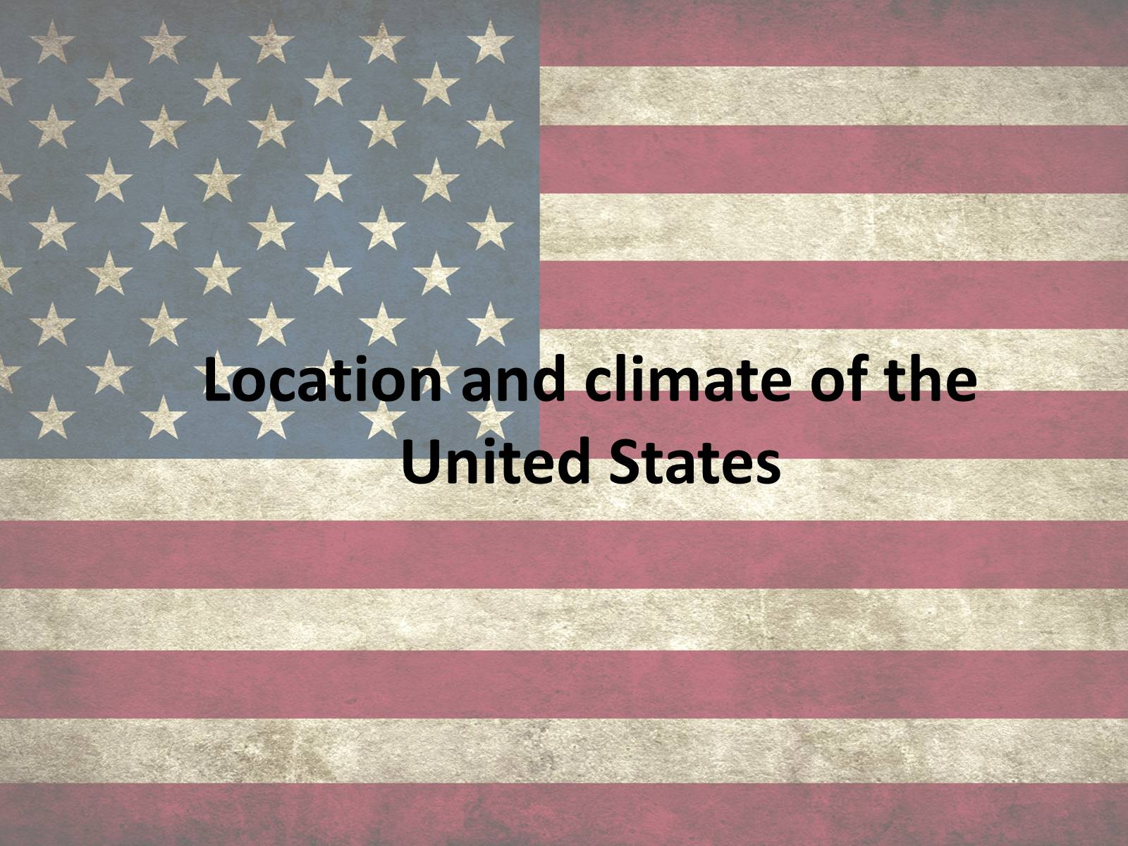 Презентація на тему «Location and climate of the United States»