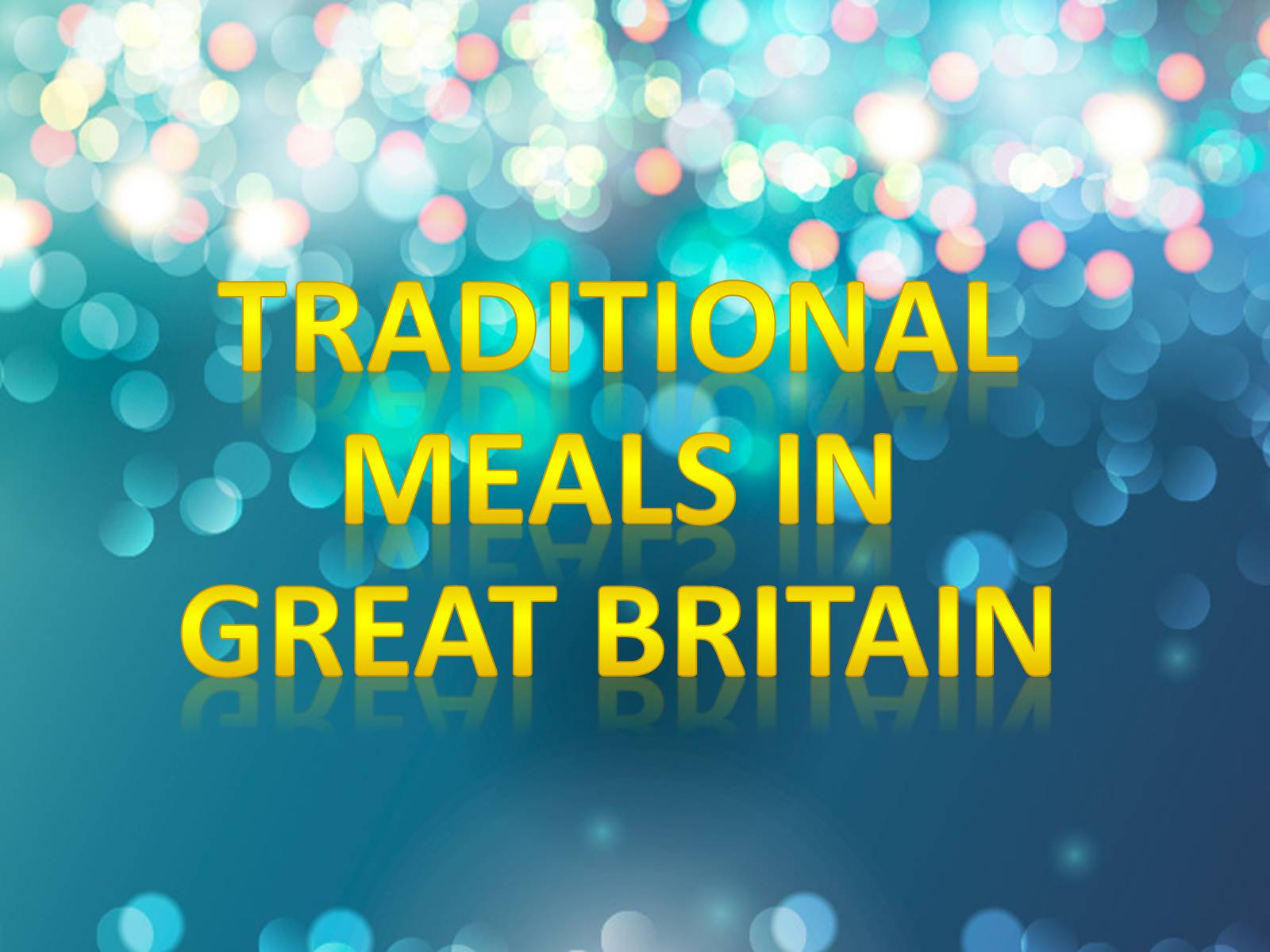 Презентація на тему «Traditional meals in Great Britain»