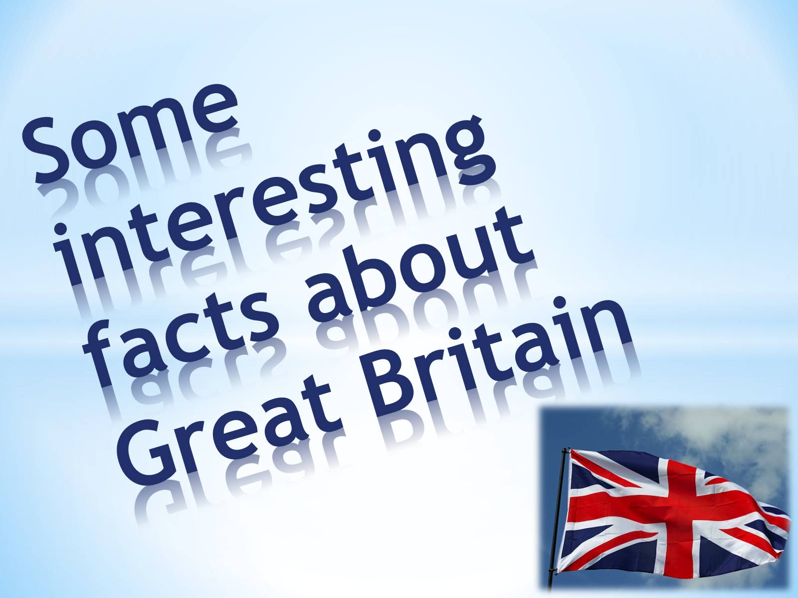 Презентація на тему «Some interesting facts about Great Britain»