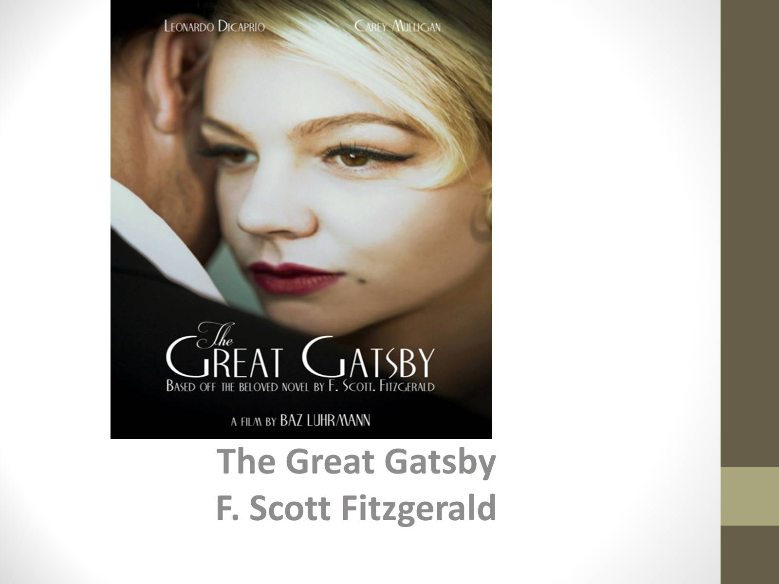 gatsbys love for daisy in the great gatsby by f scott fitzgerald Daisy buchanan is the source of jay gatsby's greatest fantasies, the golden girl described as having a voice full of money as f scott fitzgerald's twisted 1920s version of a manic pixie.