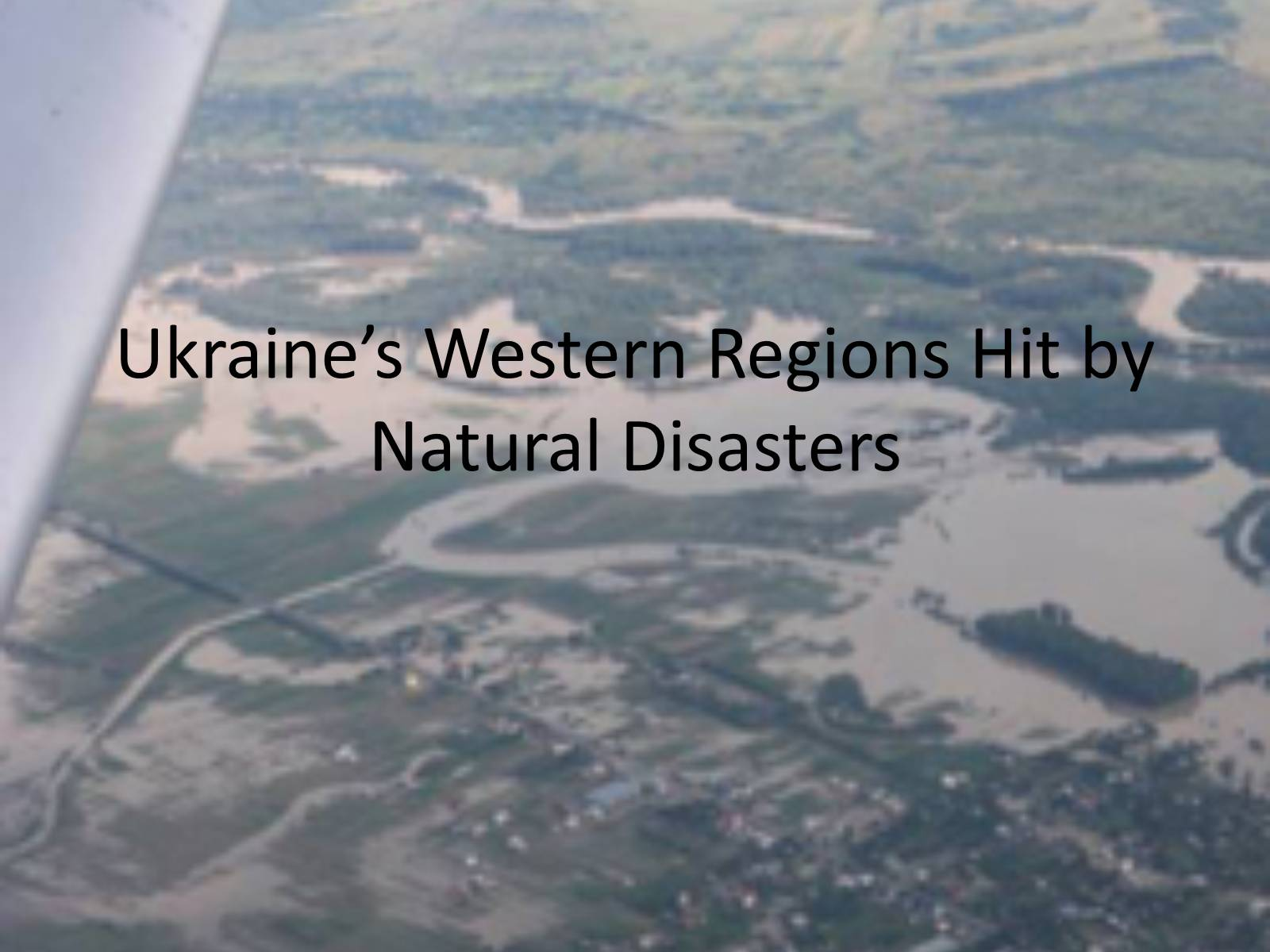 Презентація на тему «Ukraine's Western Regions Hit by Natural Disasters»