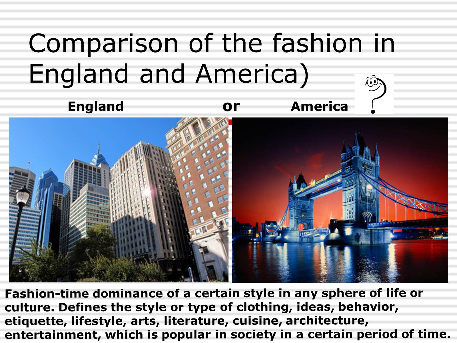 Презентація на тему «Comparison of the fashion in England and America» - Слайд #1