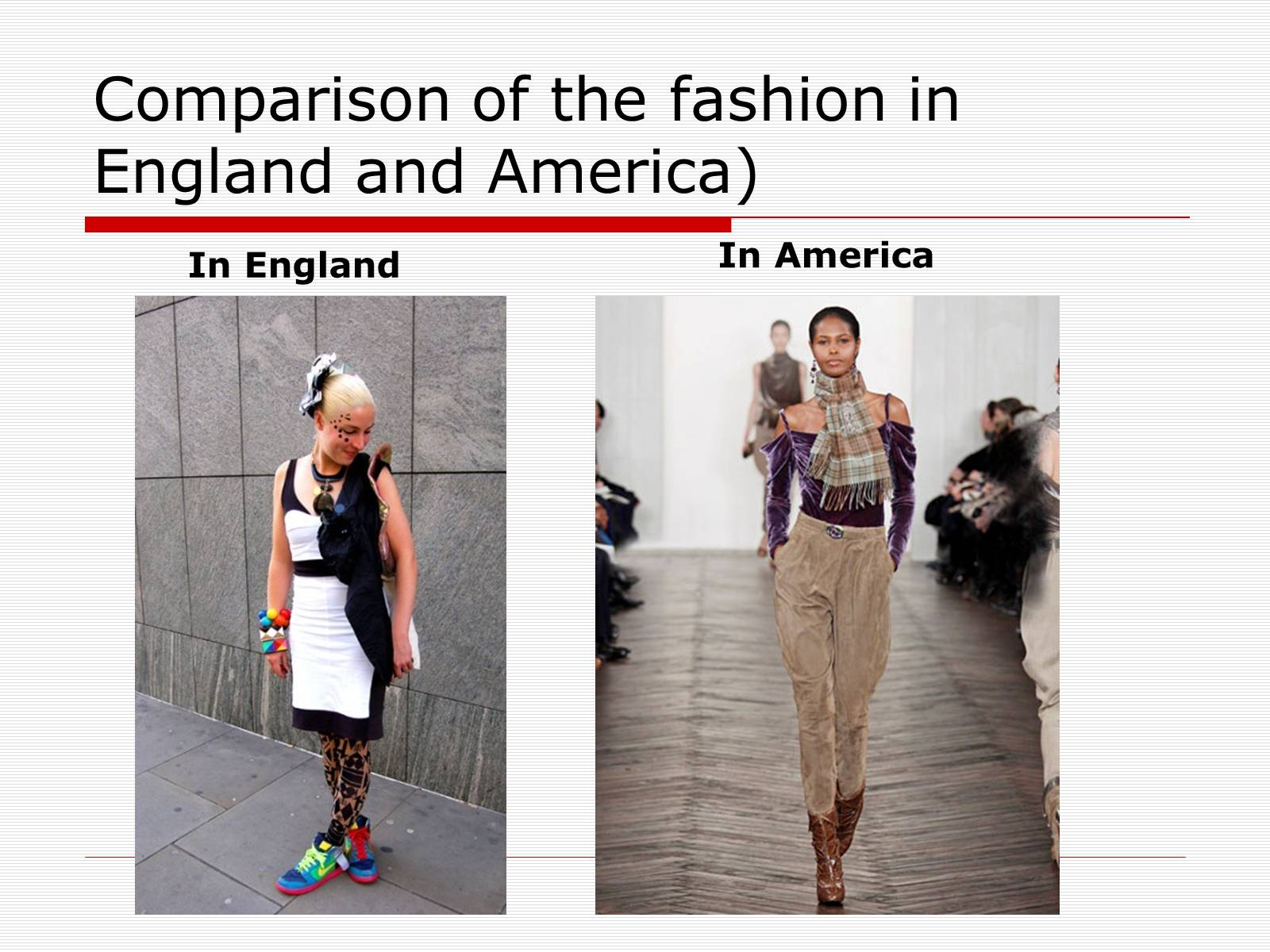 Презентація на тему «Comparison of the fashion in England and America» - Слайд #22
