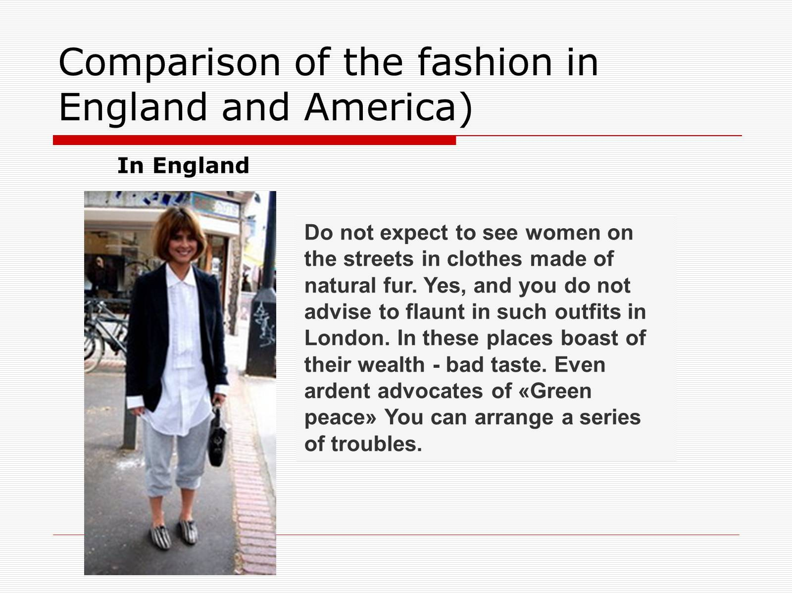 Презентація на тему «Comparison of the fashion in England and America» - Слайд #23