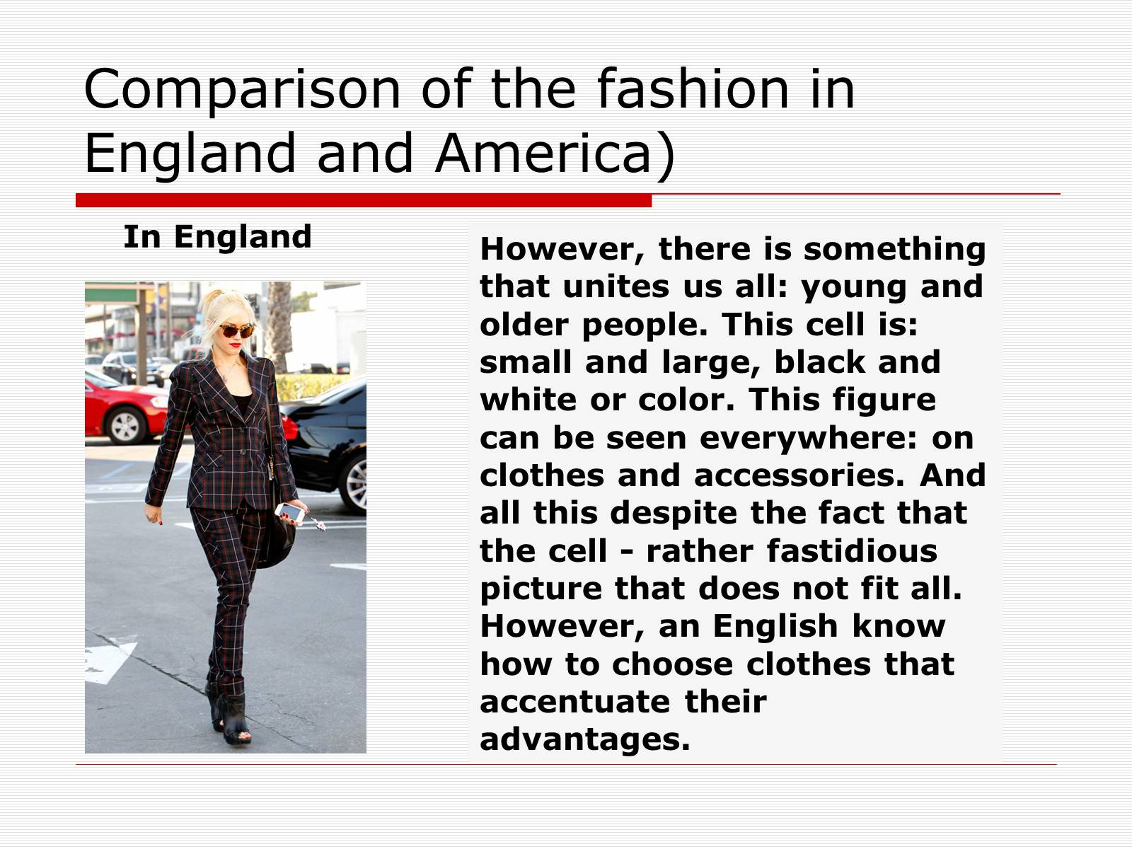 Презентація на тему «Comparison of the fashion in England and America» - Слайд #25