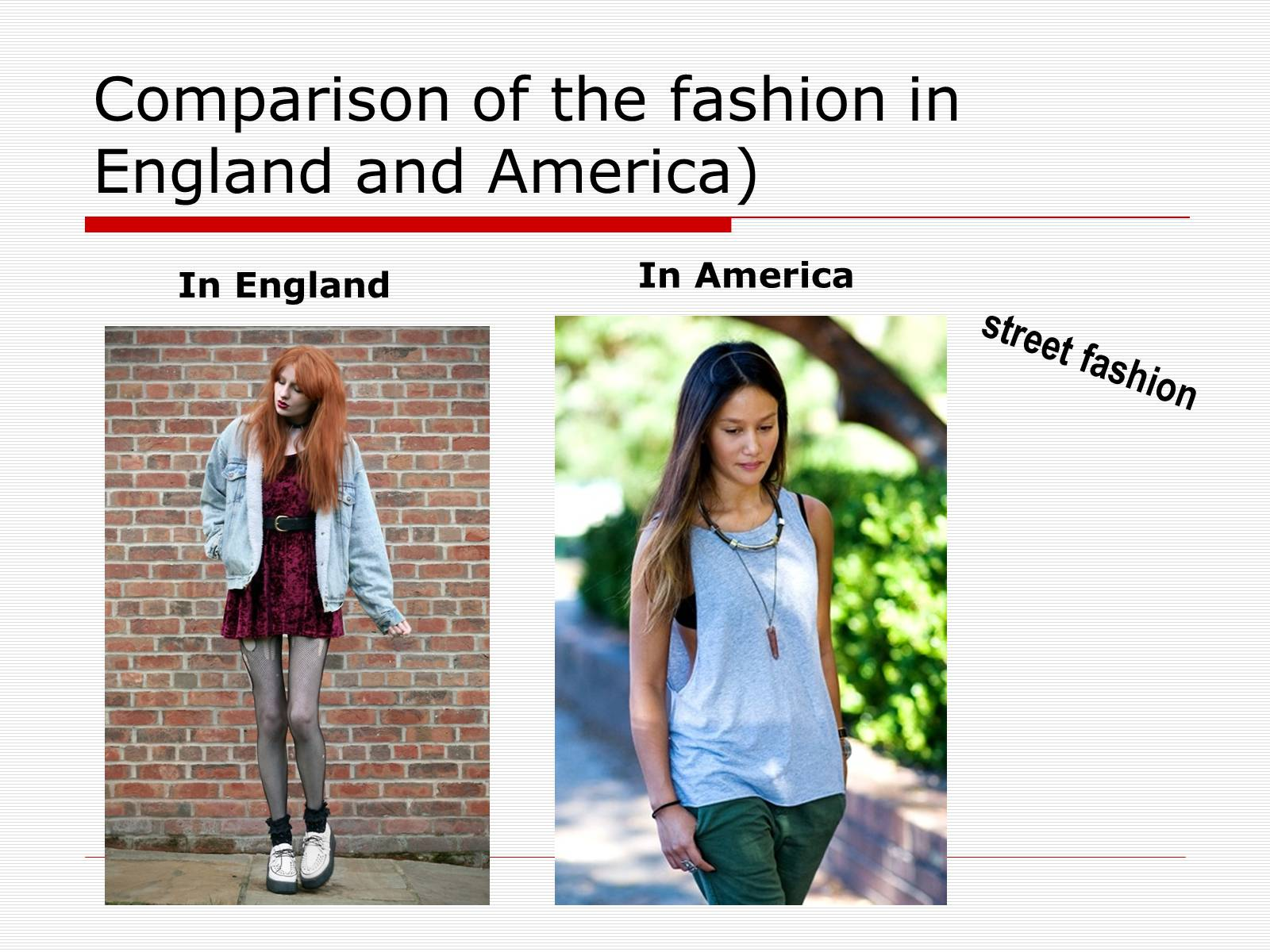 Презентація на тему «Comparison of the fashion in England and America» - Слайд #41