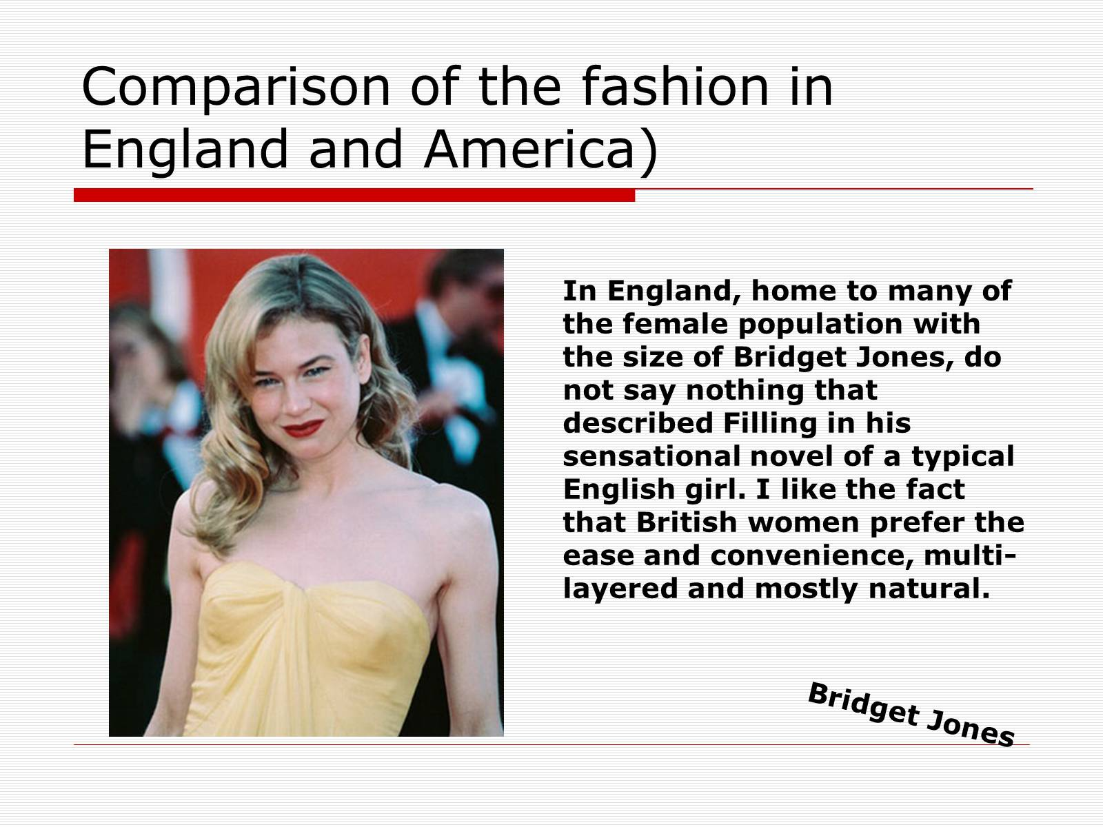 Презентація на тему «Comparison of the fashion in England and America» - Слайд #43