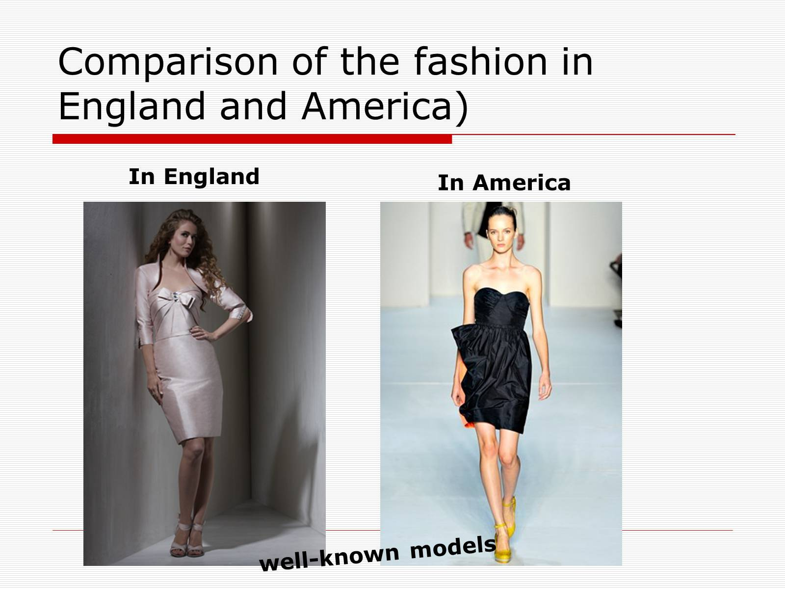 Презентація на тему «Comparison of the fashion in England and America» - Слайд #48