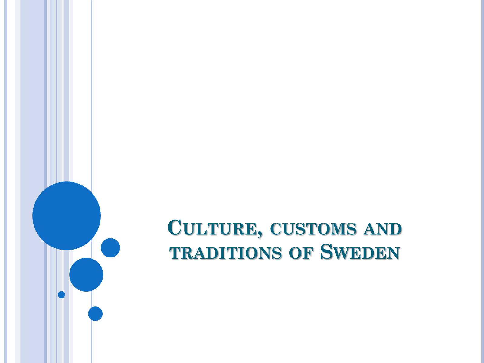 Презентація на тему «Culture, customs and traditions of Sweden»