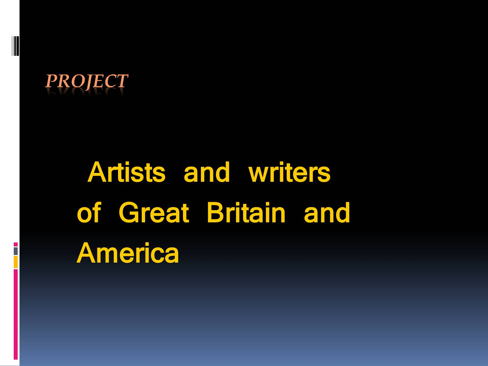 Презентація на тему «Artists and writers of Great Britain and America» - Слайд #1