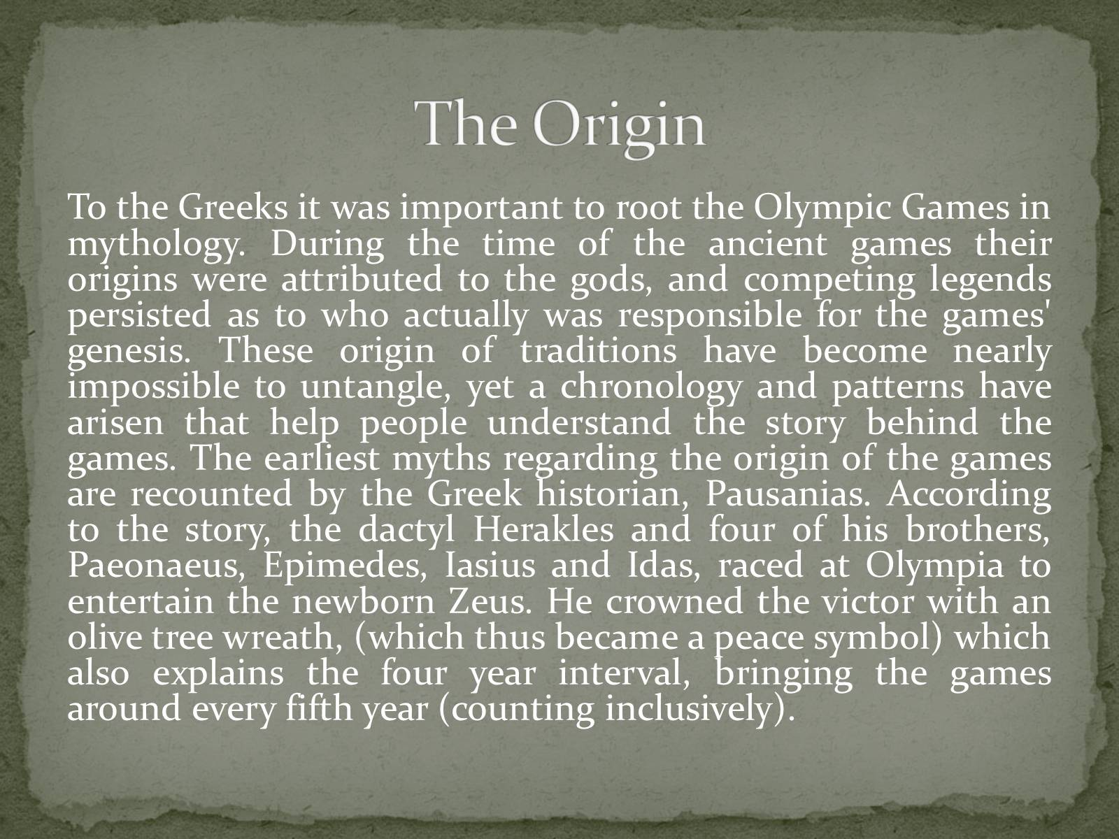 the ancient origin and history of the olympic games The ancient greek olympics in 776 bce, about three thousand years ago, the first olympic games took place originally, the games were part of a religious festival to honor zeus he was the god of the sky and the leader of the greek gods who lived on mount olympus, the highest mountain in greece.