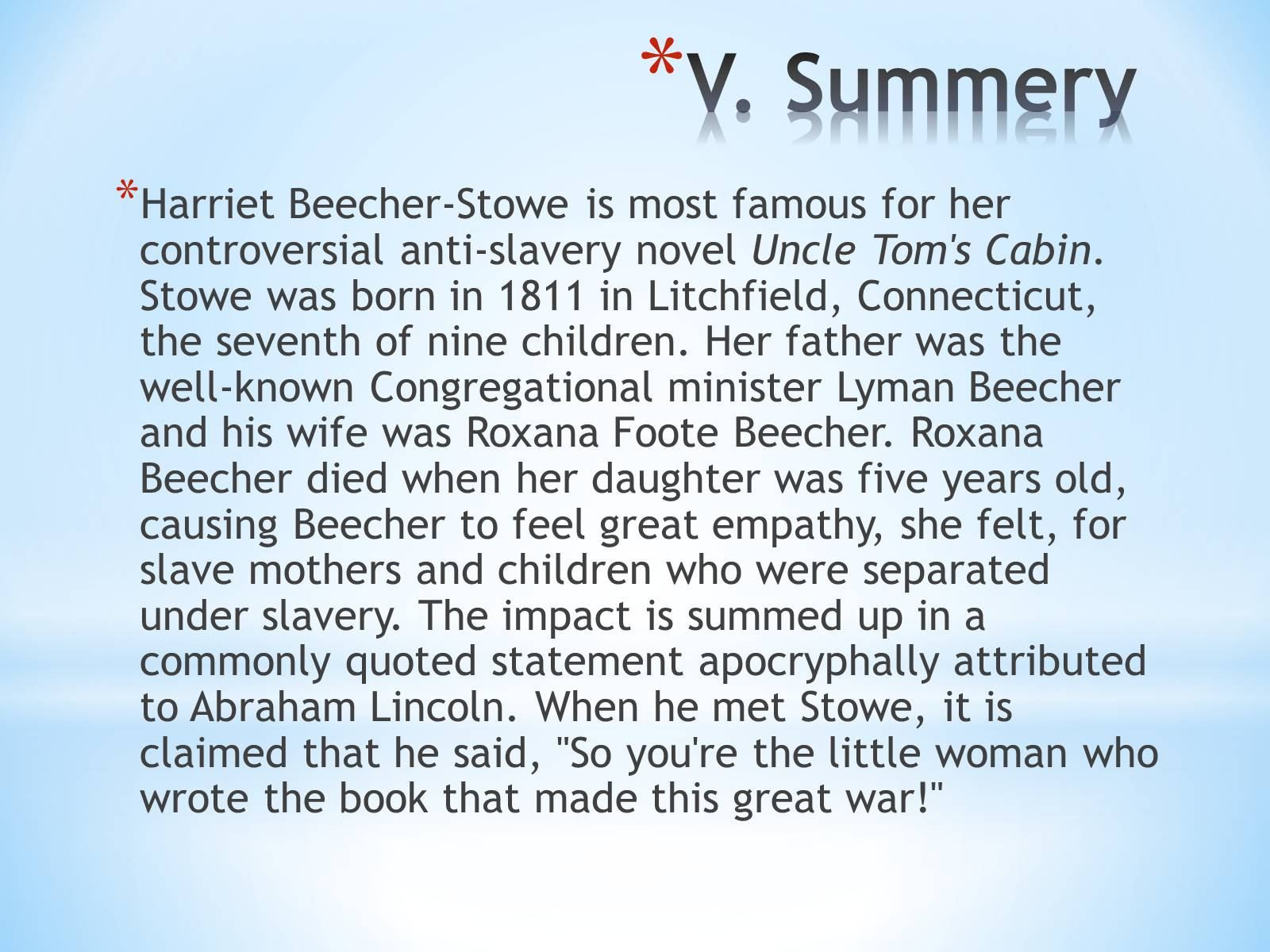 the evils of slavery as described in harriet beecher stowes book uncle toms cabin Harriet beecher stowe was born june 14, 1811 in litchfield, connecticut she was the daughter of she wrote the book to be a force against slavery, and was joining in with the feelings of many other the main point of harriet beecher stowe in the writing of uncle tom's cabin was to bring to light.