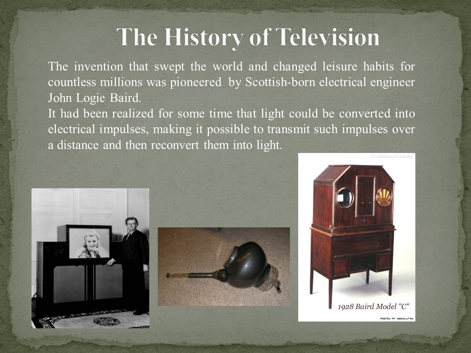 Презентація на тему «The Greatest inventors and invetentions John Logie Baird invented television» - Слайд #5