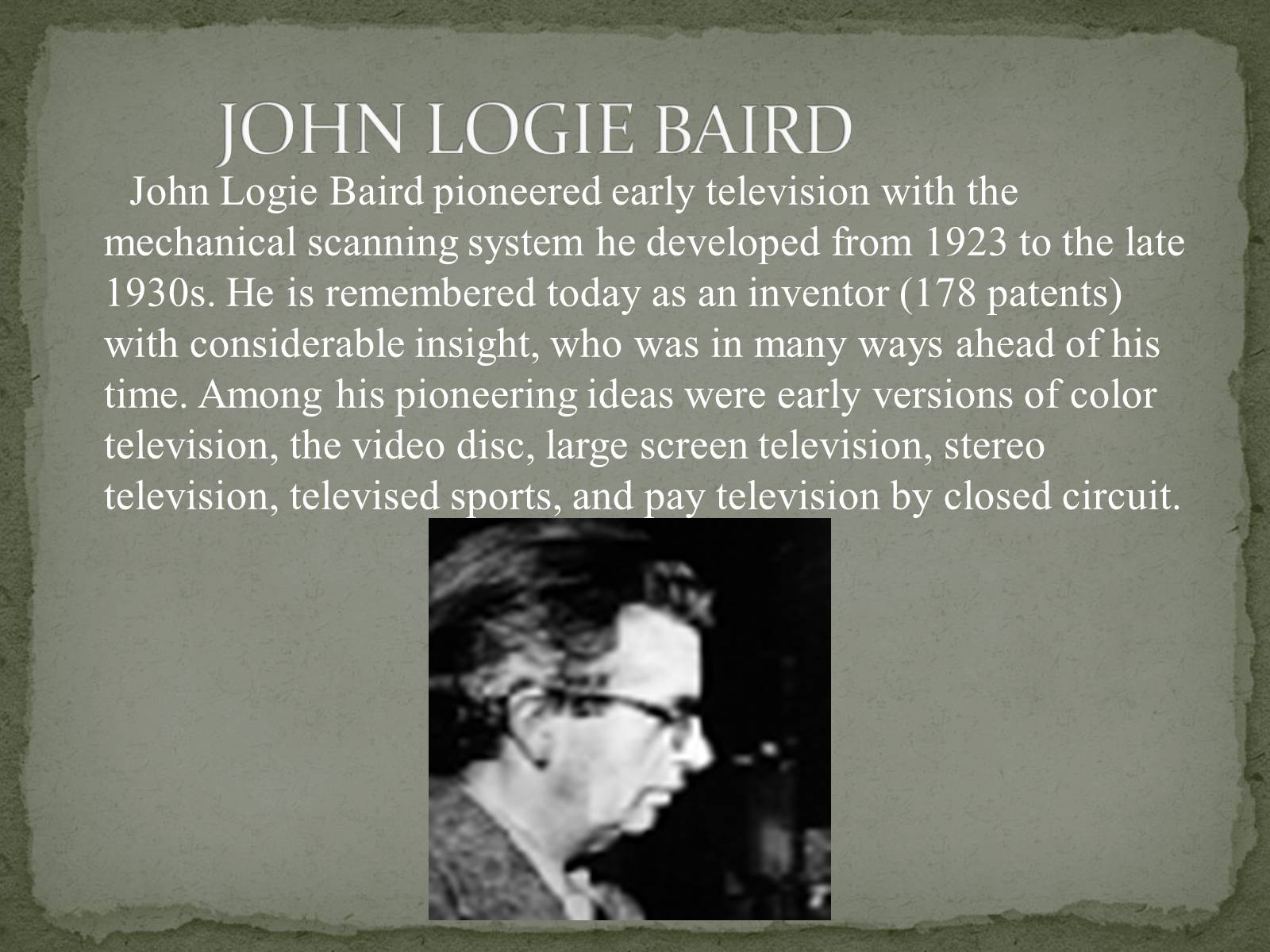 Презентація на тему «The Greatest inventors and invetentions John Logie Baird invented television» - Слайд #11