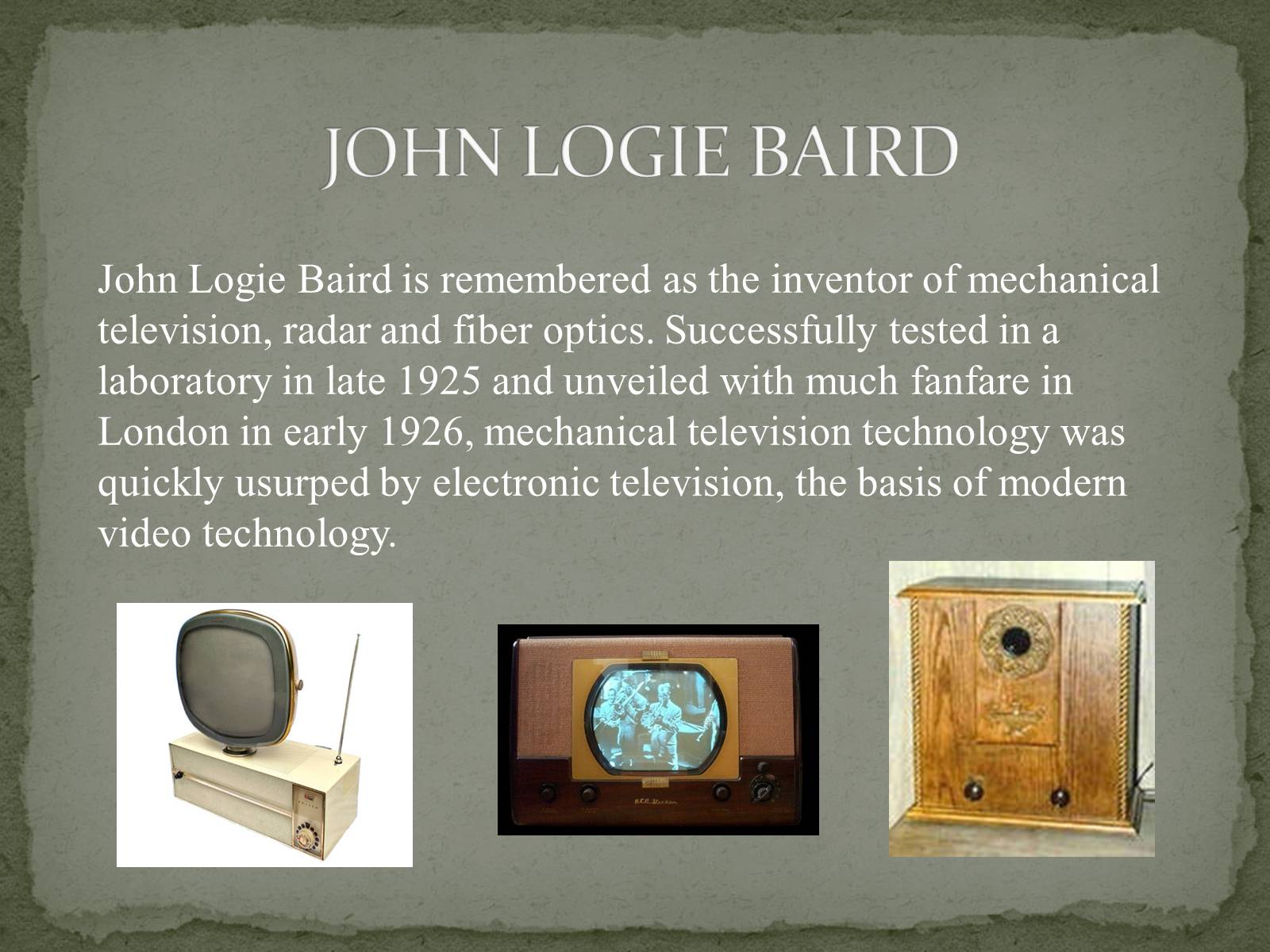 Презентація на тему «The Greatest inventors and invetentions John Logie Baird invented television» - Слайд #12