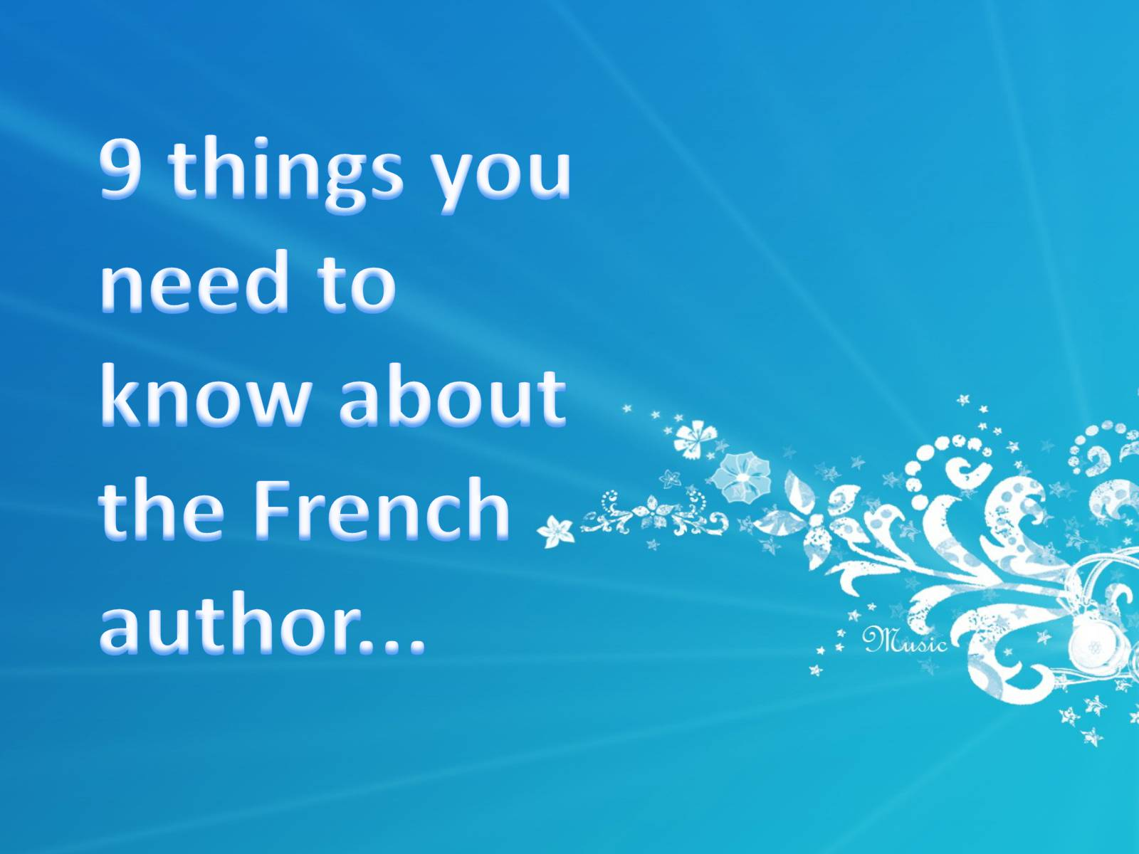 Презентація на тему «9 things you need to know about the French author» - Слайд #1