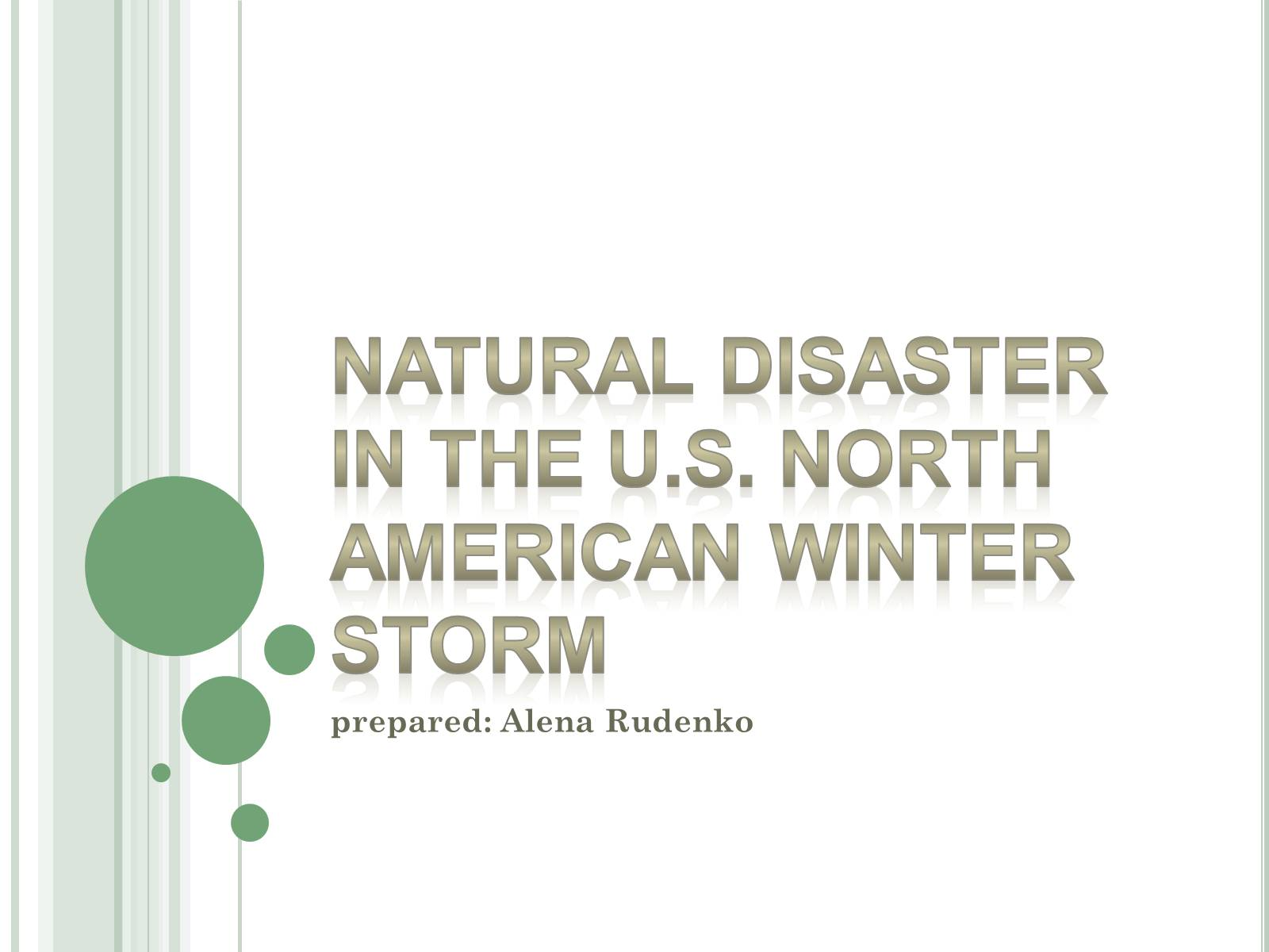 Презентація на тему «Natural disaster in the U.S. North American winter storm» - Слайд #1