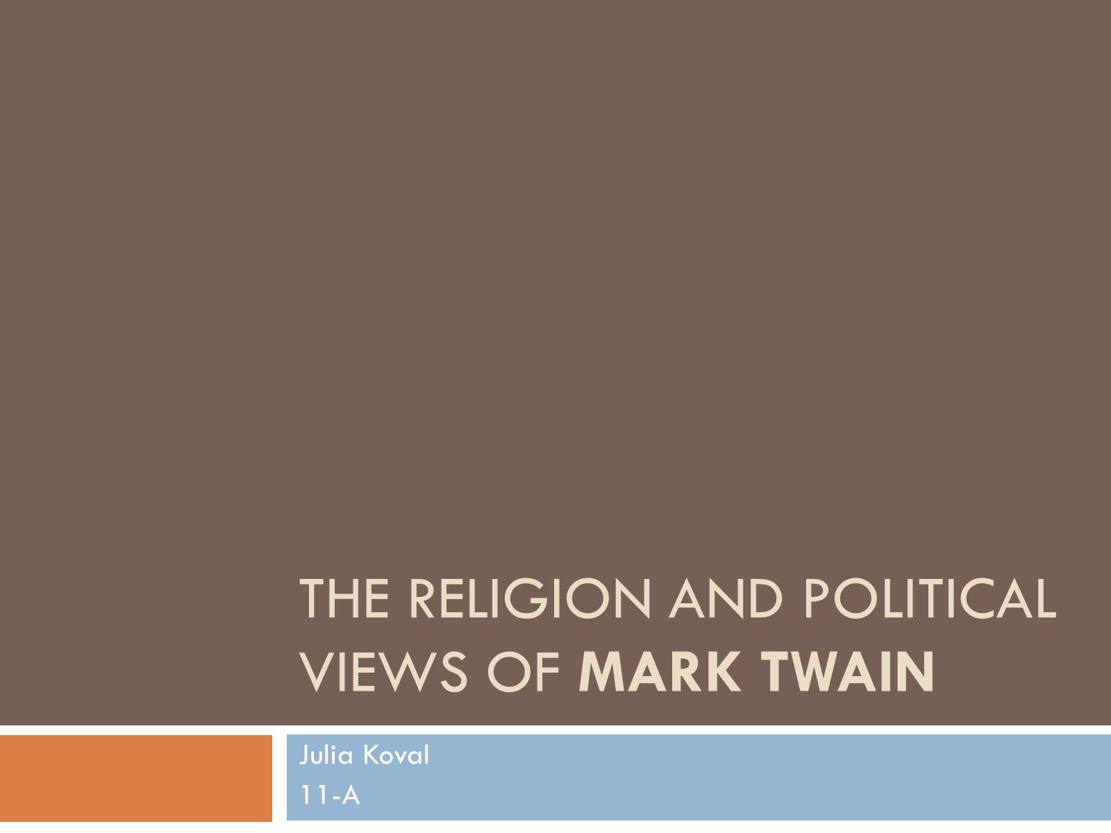 Презентація на тему «The religion and political views of Mark Twain»