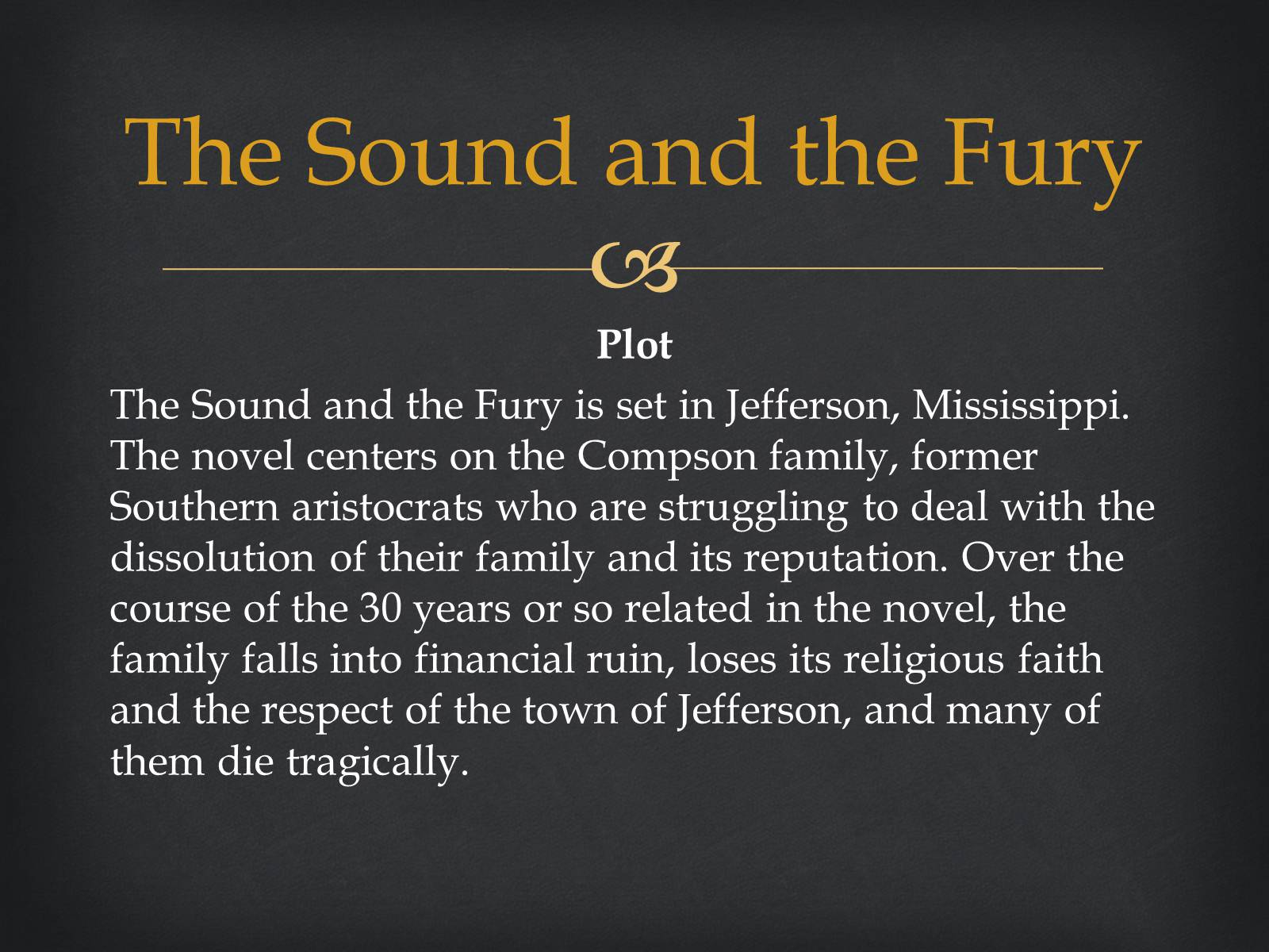 an analysis of caroline compson in the sound and the fury by william faulkner The sound and the fury william faulkner buy  character analysis quentin compson  previous mrs caroline compson.