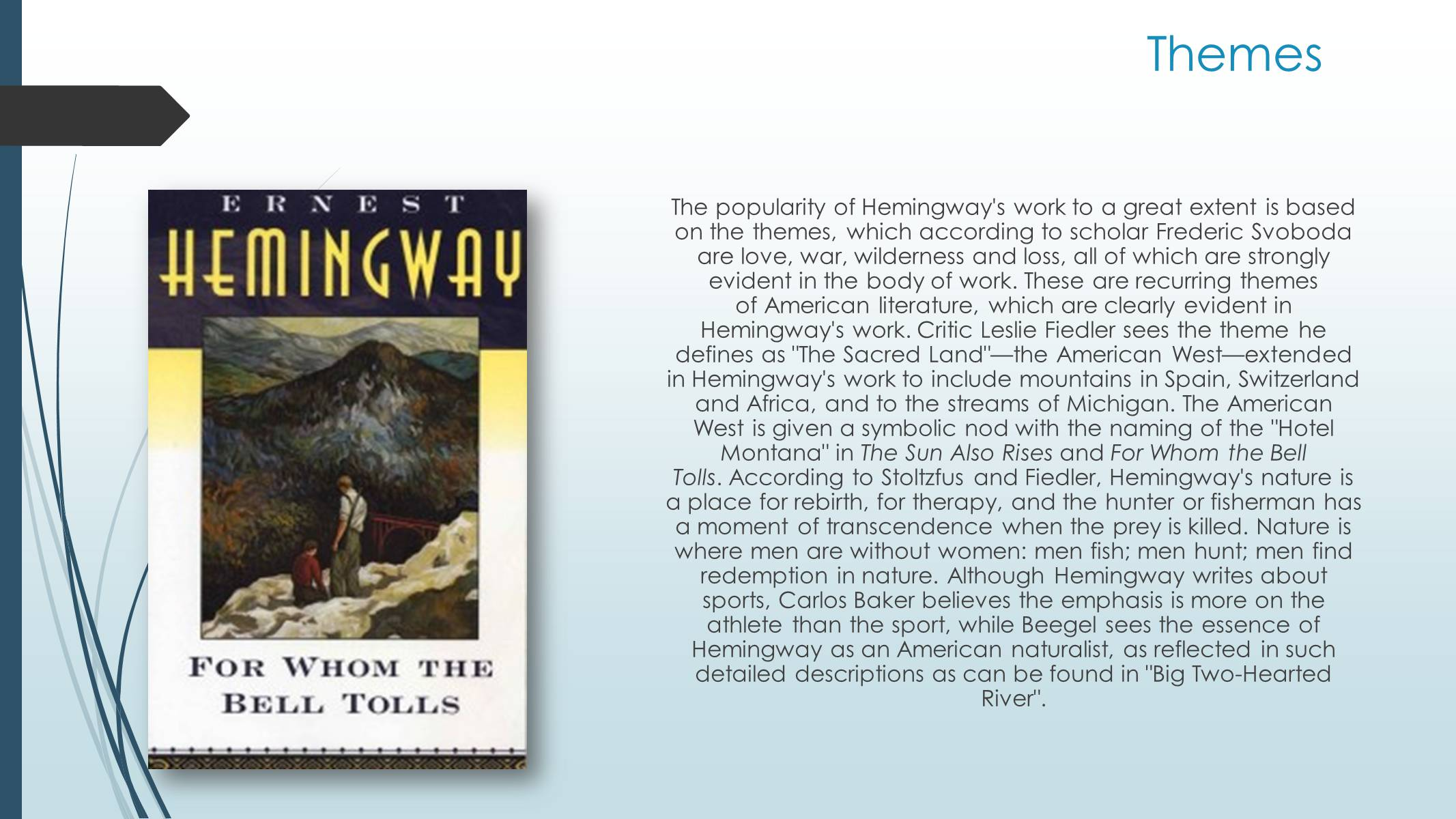 the theme of death in selected works of ernest hemingway essay Death is a major theme in ernest hemingway's short story the snows of kilimanjaro and it appears in several different forms, directly and indirectly the most obvious reference to death is the injury of the protagonist harry and the way he realizes that he has little time left to live.