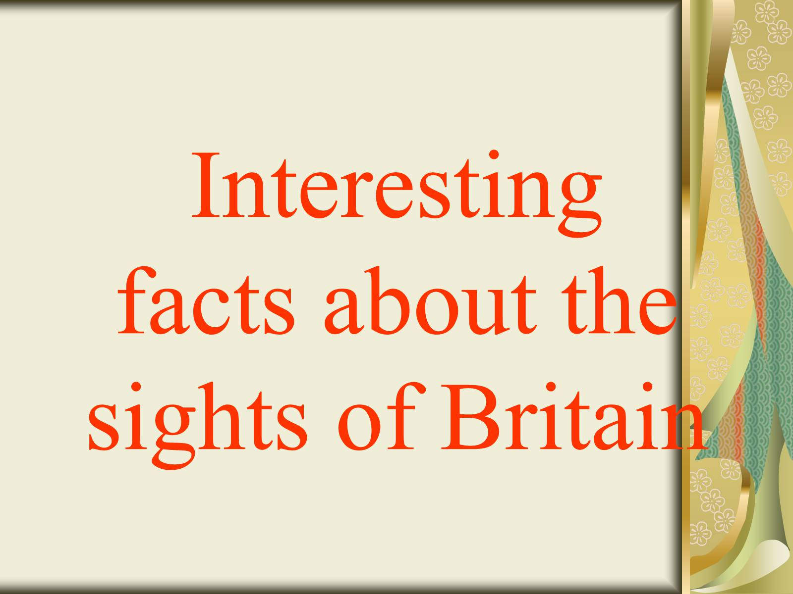 Презентація на тему «Interesting facts about the sights of Britain»